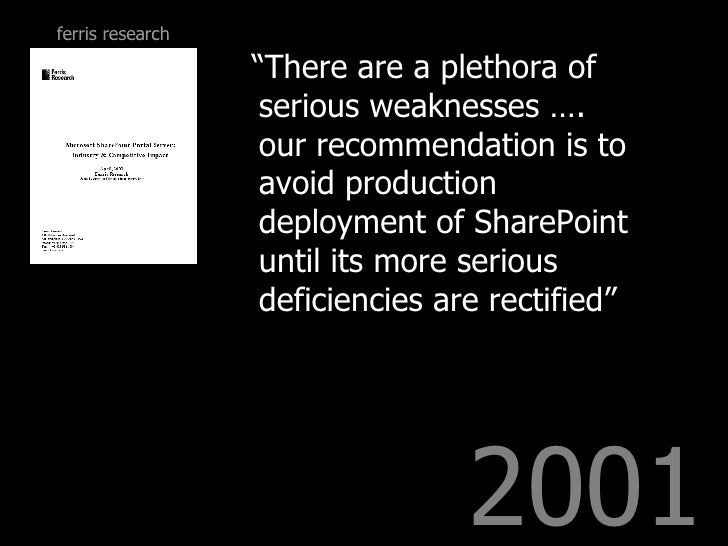 """2001 <ul><li>"""" There are a plethora of serious weaknesses …. our recommendation is to avoid production deployment of Share..."""