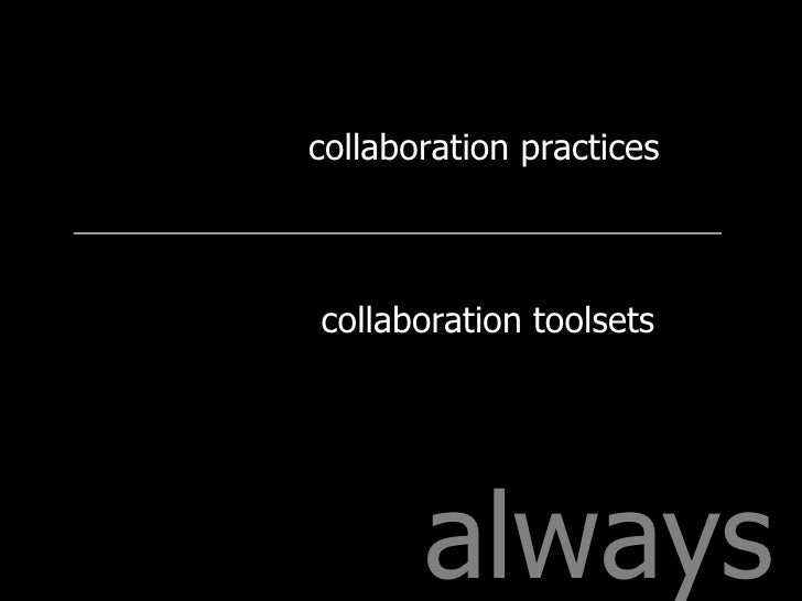 always collaboration practices collaboration toolsets