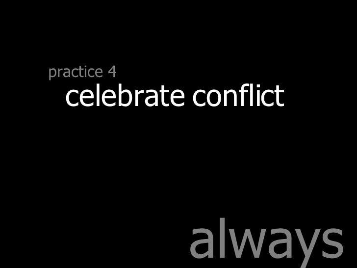 always practice 4 celebrate conflict
