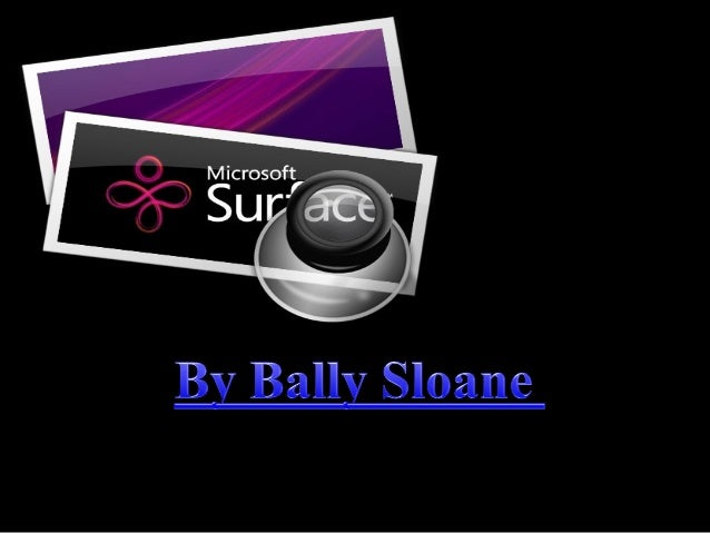CONTENTS What is Microsoft surface? History What is surface computing? Features of surface computing Structure and working...