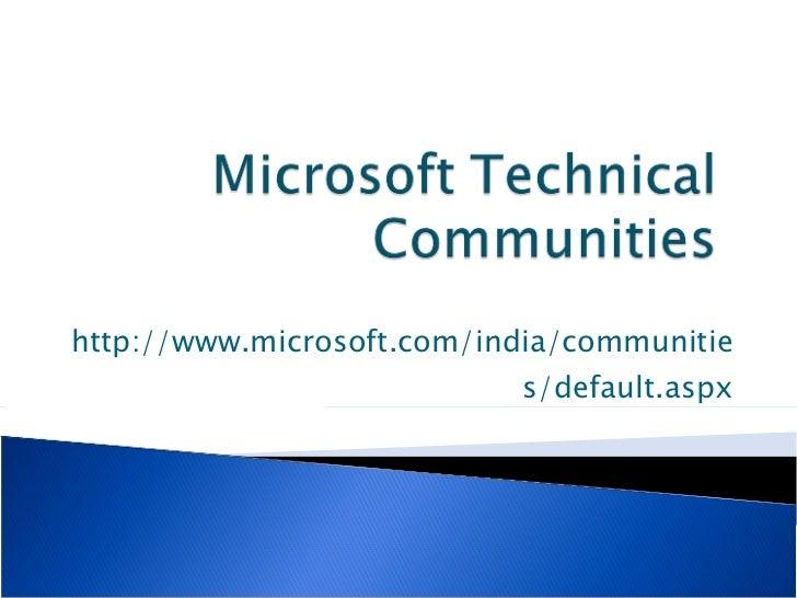 http://www.microsoft.com/india/communities/default.aspx
