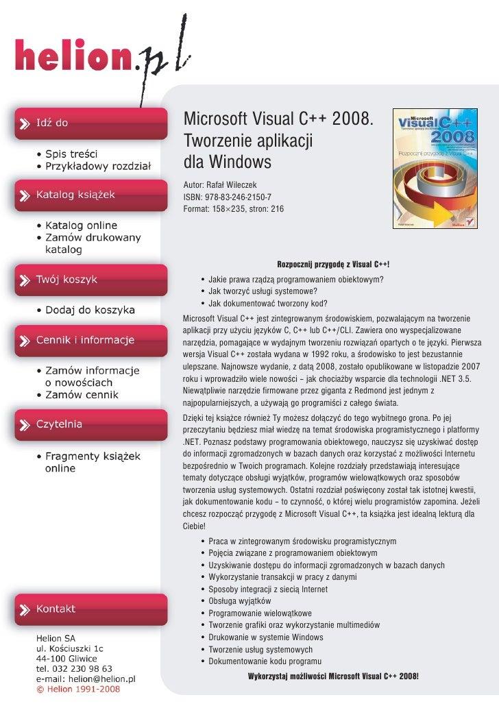 Microsoft Visual C++ 2008. Tworzenie aplikacji dla Windows Autor: Rafa³ Wileczek ISBN: 978-83-246-2150-7 Format: 158×235, ...