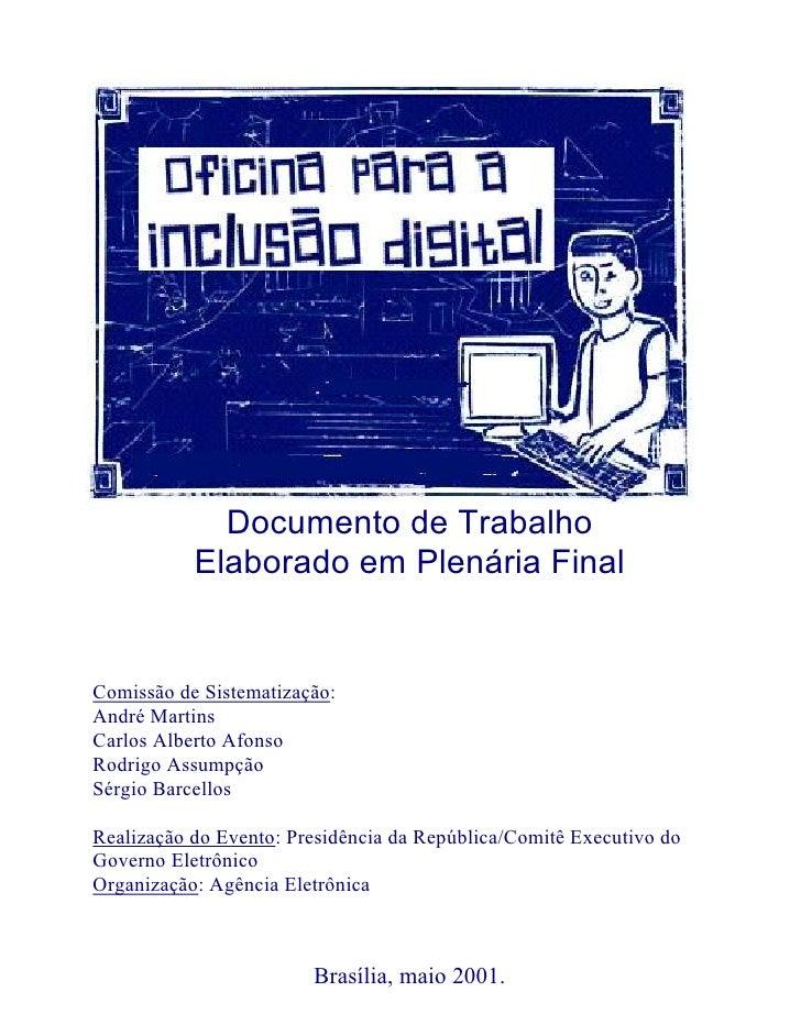 Documento de Trabalho            Elaborado em Plenária Final   Comissão de Sistematização: André Martins Carlos Alberto Af...
