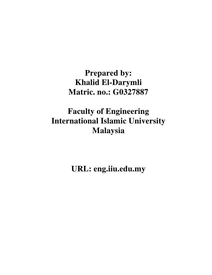 Prepared by:      Khalid El-Darymli     Matric. no.: G0327887       Faculty of Engineering International Islamic Universit...