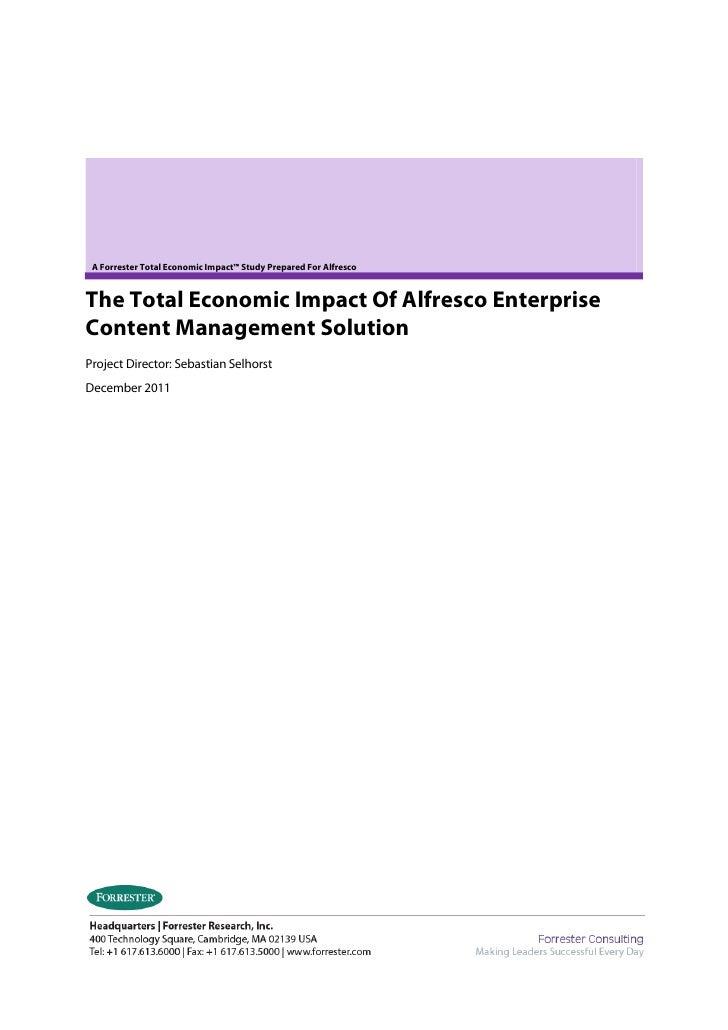 A Forrester Total Economic Impact™ Study Prepared For AlfrescoThe Total Economic Impact Of Alfresco EnterpriseContent Mana...