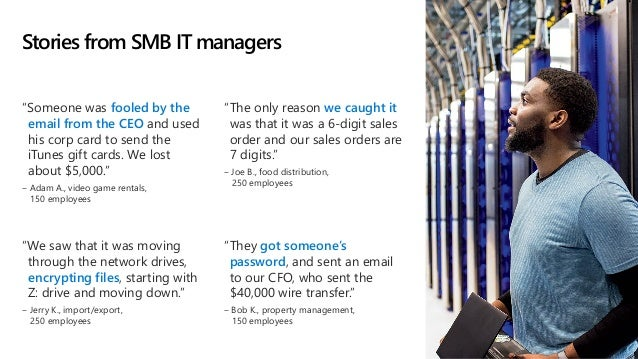 """Stories from SMB IT managers """"Someone was fooled by the email from the CEO and used his corp card to send the iTunes gift ..."""
