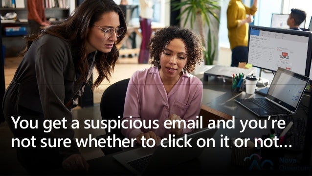 You get a suspicious email and you're not sure whether to click on it or not…