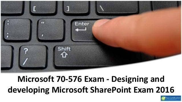 Microsoft 70-576 Exam - Designing and developing Microsoft SharePoint Exam 2016