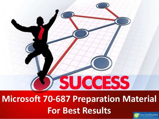 Microsoft 70-687 Preparation Material For Best Results