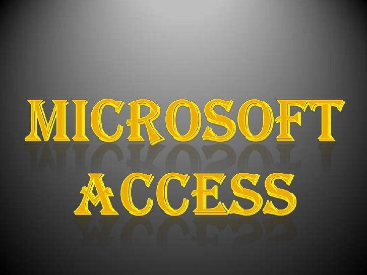 Es un sistema de gestión de bases de datos para     los sistemas operativos Microsoft Windows,desarrollado por Microsoft y...