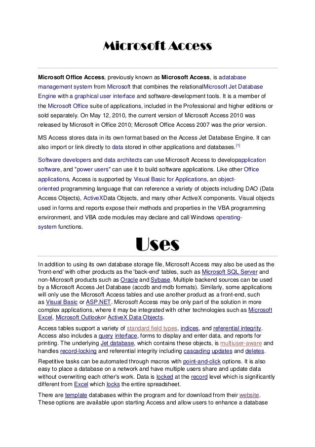 Microsoft AccessMicrosoft Office Access, previously known as Microsoft Access, is adatabasemanagement system from Microsof...