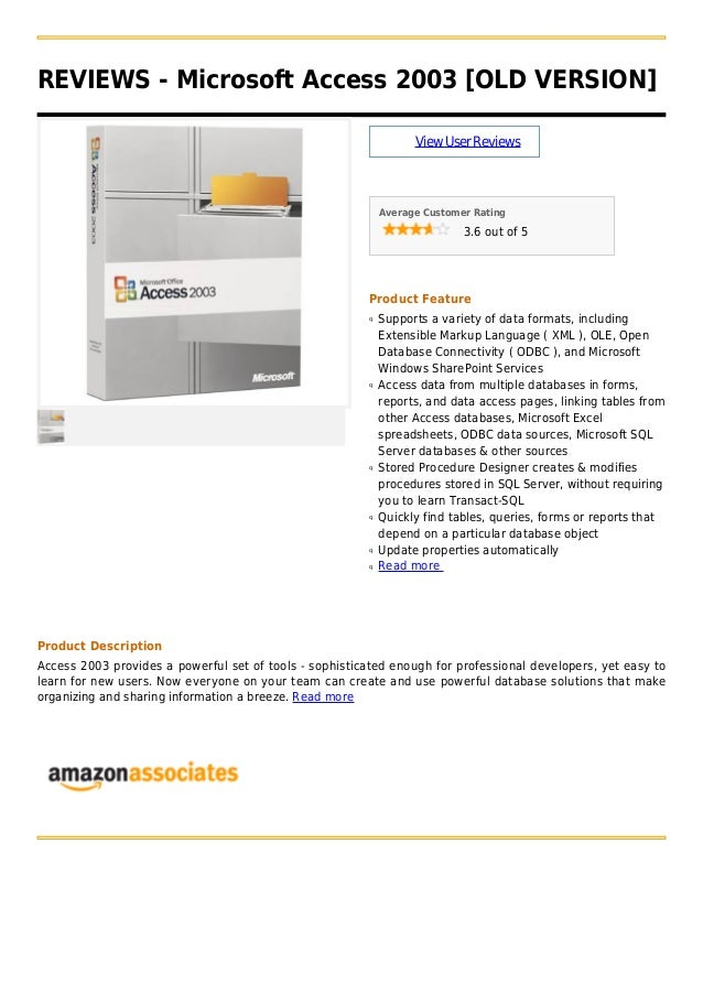 REVIEWS - Microsoft Access 2003 [OLD VERSION]ViewUserReviewsAverage Customer Rating3.6 out of 5Product FeatureSupports a v...
