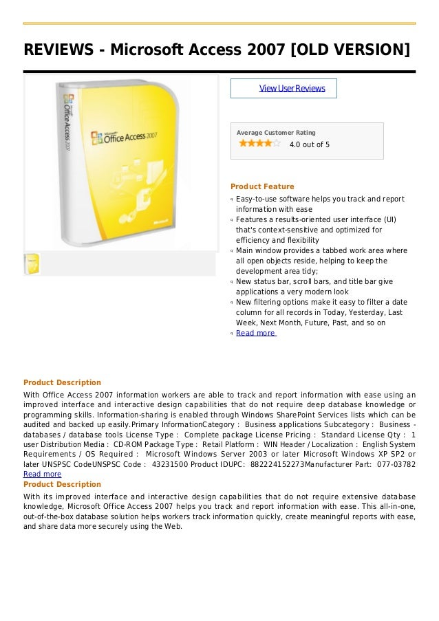 REVIEWS - Microsoft Access 2007 [OLD VERSION]ViewUserReviewsAverage Customer Rating4.0 out of 5Product FeatureEasy-to-use ...