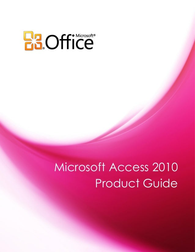 Microsoft Access 2010       Product Guide
