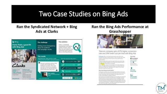 Two Case Studies on Bing Ads Ran the Syndicated Network + Bing Ads at Clarks Ran the Bing Ads Performance at Grasshopper