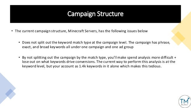 Campaign Structure • The current campaign structure, Minecraft Servers, has the following issues below • Does not split ou...