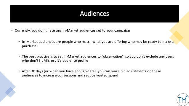 Audiences • Currently, you don't have any In-Market audiences set to your campaign • In-Market audiences are people who ma...