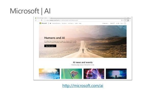 マイクロソフト ML および AI 製品 Consume (構築済みのAIモデル) Cognitive Services (あらかじめ構築済み) Automated Machine Learning Azure Machine Learning...