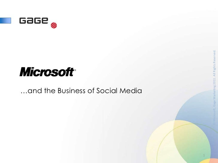 …and the Business of Social Media1    © Microsoft, Gage Marketing 2011. All Rights Reserved.
