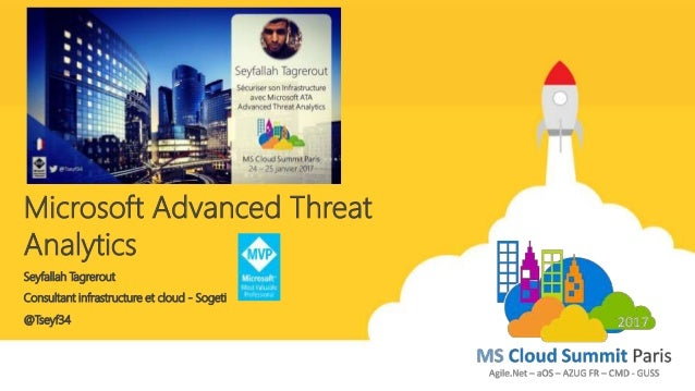 Consultant infrastructure et cloud - Sogeti Microsoft Advanced Threat Analytics Seyfallah Tagrerout @Tseyf34