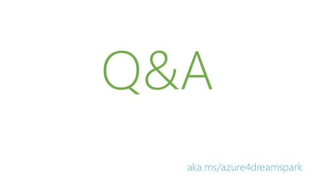 Q&A aka.ms/azure4dreamspark