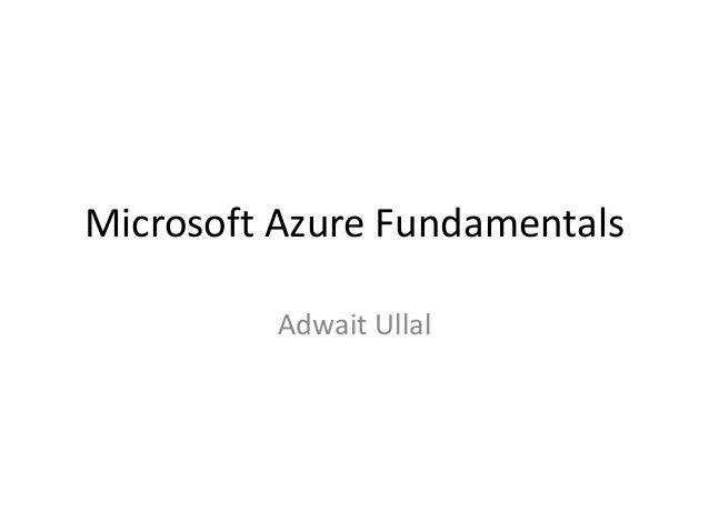 Microsoft Azure Fundamentals Adwait Ullal
