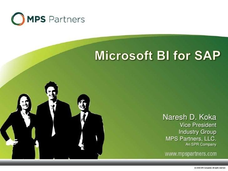 Naresh D. Koka     Vice President    Industry Group MPS Partners, LLC.        An SPR Company