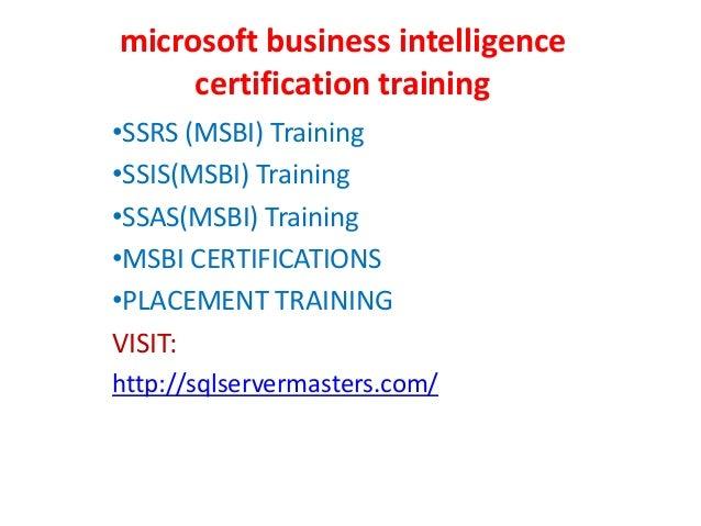 microsoft business intelligence certification training •SSRS (MSBI) Training •SSIS(MSBI) Training •SSAS(MSBI) Training •MS...