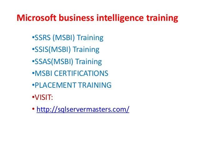 Microsoft business intelligence training •SSRS (MSBI) Training •SSIS(MSBI) Training •SSAS(MSBI) Training •MSBI CERTIFICATI...