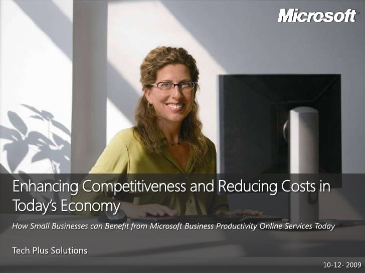 Enhancing Competitiveness and Reducing Costs in Today's EconomyHow Small Businesses can Benefit from Microsoft Business Pr...