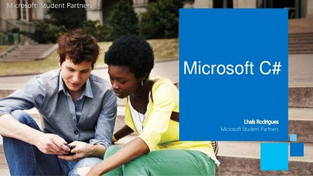 Microsoft C# Lhaís Rodrigues Microsoft Student Partners