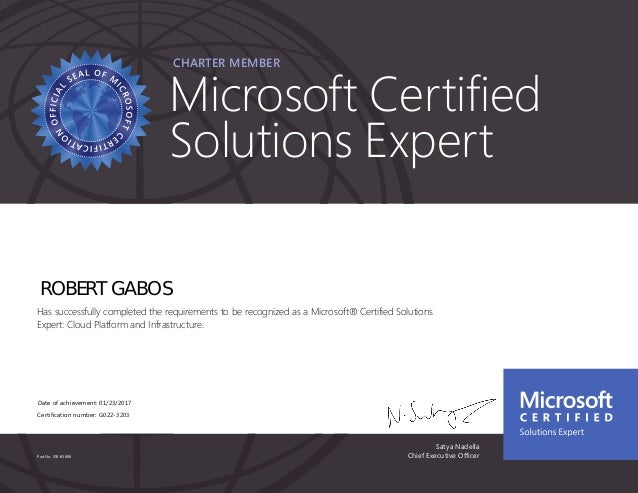 Satya Nadella Chief Executive Officer Charter member Part No. X18-83688 Microsoft Certified Solutions Expert ROBERT GABOS ...