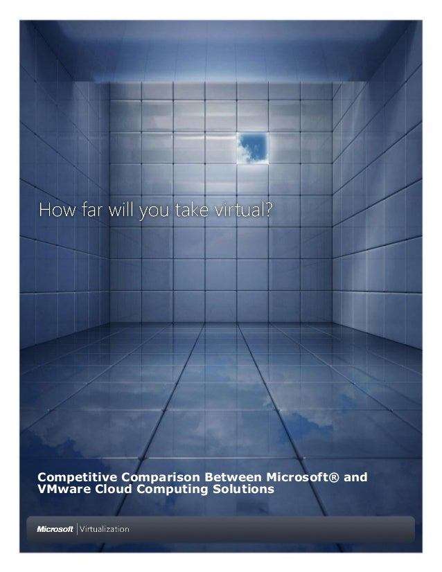 Competitive Comparison Between Microsoft® andVMware Cloud Computing Solutions