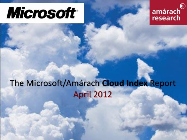 The Microsoft/Amárach Cloud Index Report               April 2012                                           0