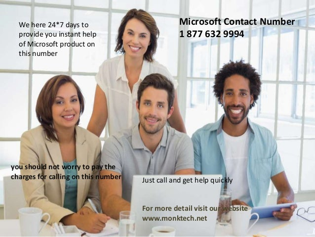 Microsoft Contact Number 1 877 632 9994 We here 24*7 days to provide you instant help of Microsoft product on this number ...