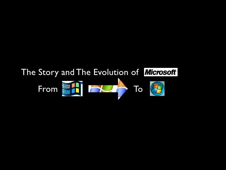 The Story and The Evolution of     From                    To