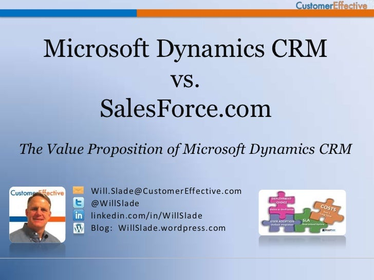 Microsoft Dynamics CRM              vs.       SalesForce.comThe Value Proposition of Microsoft Dynamics CRM          Will....