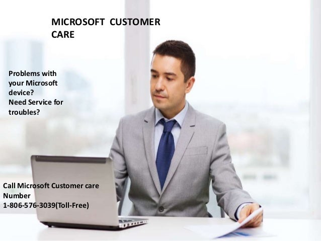 MICROSOFT CUSTOMER CARE Problems with your Microsoft device? Need Service for troubles? Call Microsoft Customer care Numbe...