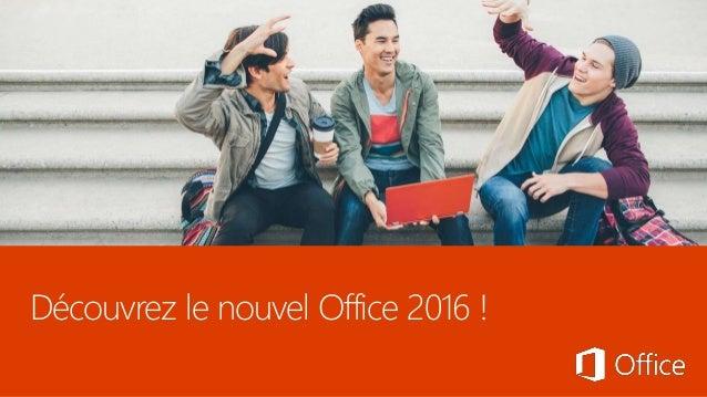 Découvrez le nouvel Office 2016 !