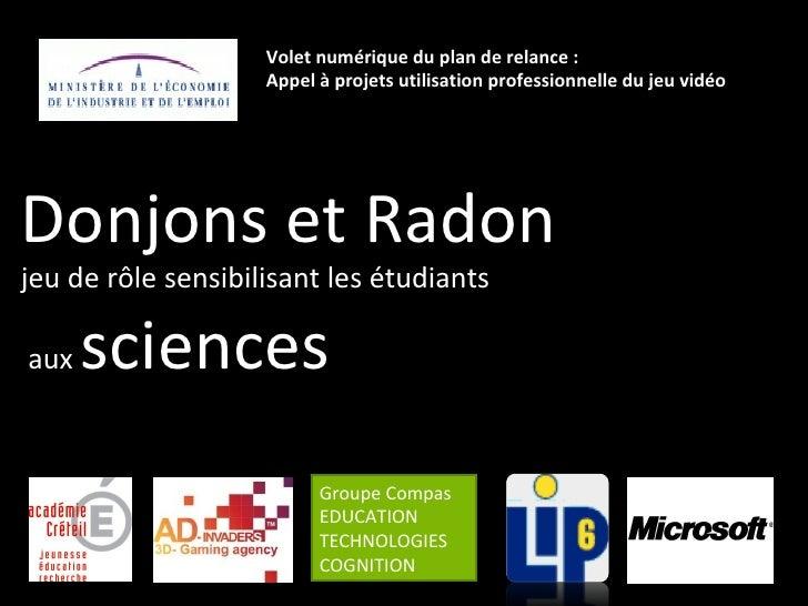 Groupe Compas EDUCATION TECHNOLOGIES COGNITION Donjons et Radon jeu de rôle sensibilisant les étudiants aux  sciences Vole...