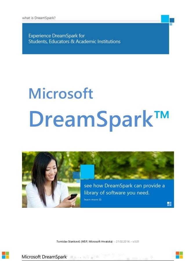 Microsoft  DreamSpark™  Tomislav Stanković (MSP, Microsoft Hrvatska) - 21.02.2014. – v3.01
