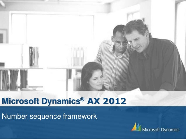 Microsoft Dynamics® AX 2012 Number sequence framework