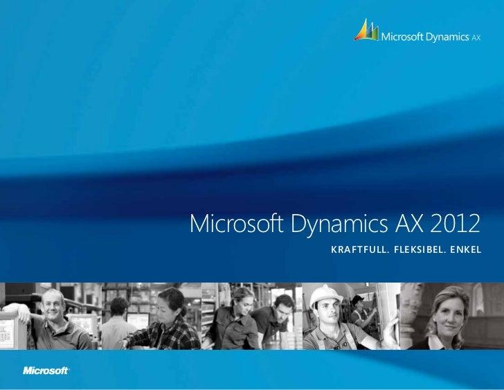 Microsoft Dynamics AX 2012            kraftfull. fleksibel. enkel