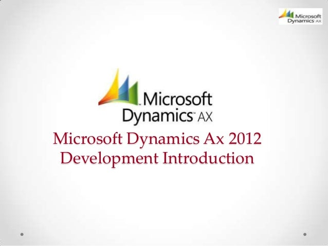 Microsoft Dynamics Ax 2012 Development Introduction