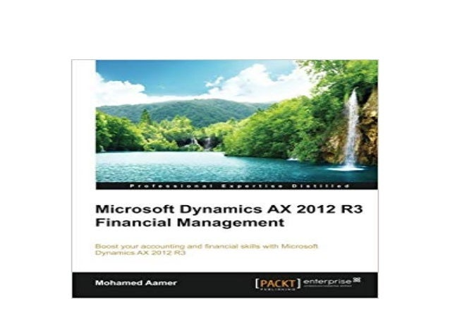 Detail Book Title : Microsoft Dynamics AX 2012 R3 Financial Management Format : PDF,kindle,epub Language : English ASIN : ...