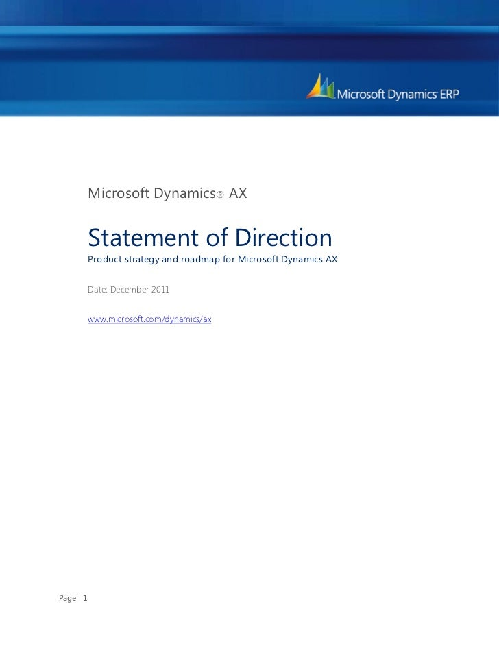 Microsoft Dynamics® AX           Statement of Direction           Product strategy and roadmap for Microsoft Dynamics AX  ...