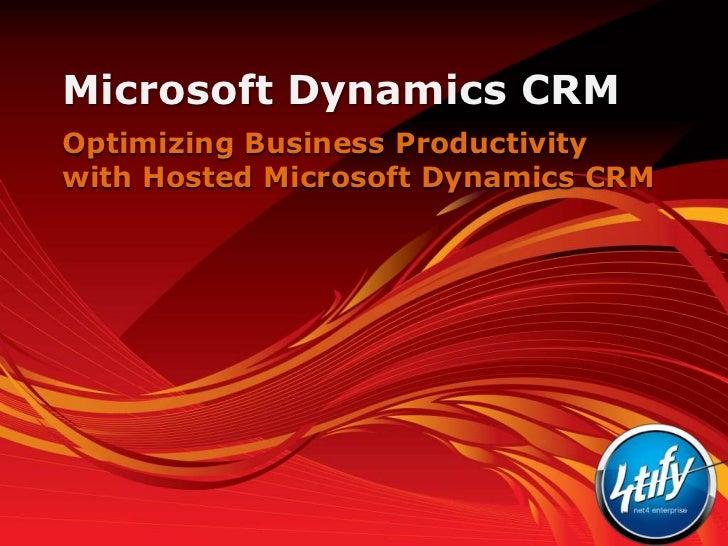 Microsoft Dynamics CRMOptimizing Business Productivitywith Hosted Microsoft Dynamics CRM