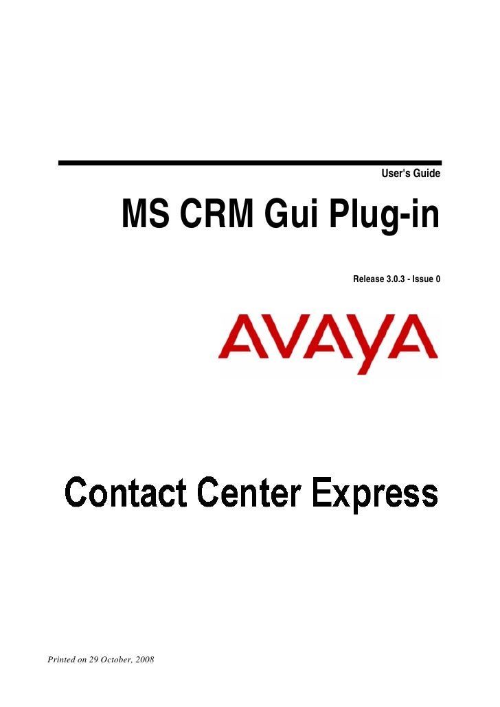 User's Guide                      MS CRM Gui Plug-in                                Release 3.0.3 - Issue 0     Printed on...