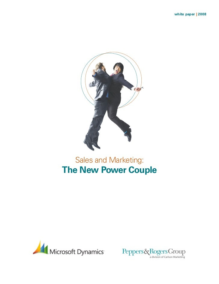 white paper | 2008  Sales and Marketing:The New Power Couple