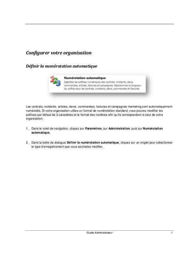 Dynamics CRM 2011: Configurer votre organisation Guide Administrateur 3 1. Dans le volet de navigation, cliquez sur Paramè...